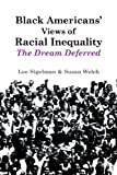 Black Americans' Views of Racial Inequality: The Dream Deferred (052145767X) by Sigelman, Lee