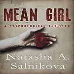 Mean Girl: A Disturbing Psychological Thriller | Natasha A. Salnikova