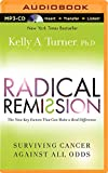 img - for Radical Remission: Surviving Cancer Against All Odds book / textbook / text book