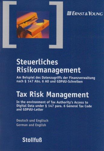 Steuerliches Risikomanagement  Task Risk Management: Am Beispiel des Datenzugriffs der Finanzverwaltung nach §147 Abs. 6 AO und GDPdu-Schreiben