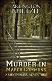 img - for Murder in March Commons: A Steven Burr Adventure by Nuetzel, Arlington (2008) Paperback book / textbook / text book