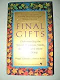 Final Gifts: Understanding the Special Awareness, Needs and Communications of the Dying