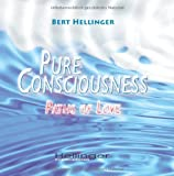 Pure Consciousness: Paths of löve (3000293213) by Hellinger, Bert