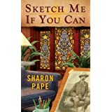 Sketch Me If You Can (A Portrait of Crime Mystery) ~ Sharon Pape