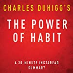 The Power of Habit by Charles Duhigg - A 30-Minute Summary | InstaRead Summary