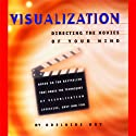 Visualization: Directing the Movies of Your Mind  by Adelaide Bry Narrated by Adelaide Bry