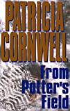 From Potter's Field: Scarpetta 6 (Kay Scarpetta Series)