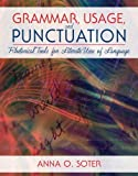 img - for Grammar, Usage, and Punctuation: Rhetorical Tools for Literate Uses of Language by Soter, Anna O. (2012) Paperback book / textbook / text book