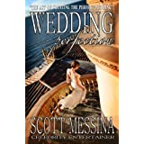 Wedding Perfection: The Art of Creating the Perfect Wedding ~ Scott Messina