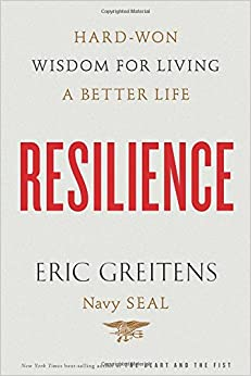 Greitens – Resilience:Hard-Won Wisdom for Living a Better Life
