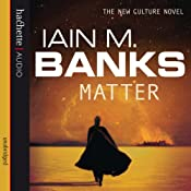 Matter: Culture Series, Book 8 | [Iain M. Banks]