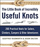 img - for The Little Book of Incredibly Useful Knots: 200 Practical Knots for Sailors, Climbers, Campers & Other Adventurers book / textbook / text book
