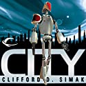 City (       UNABRIDGED) by Clifford D. Simak Narrated by Peter Ganim