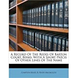 A Record of the Redes of Barton Court, Berks: With a Short PR Cis of Other Lines of the Name (Paperback) - Common...
