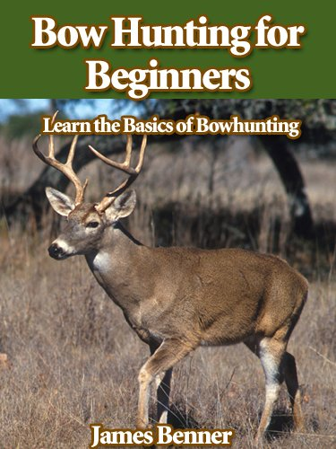 Bow Hunting for Beginners -- Learn the Basics of Bowhunting
