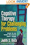Cognitive Therapy for Challenging Pro...