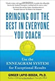 img - for Bringing Out the Best in Everyone You Coach: Use the Enneagram System for Exceptional Results by Ginger Lapid-Bogda (2009) Hardcover book / textbook / text book