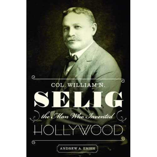 , the Man Who Invented Hollywood [Hardcover] Andrew A. Erish Books