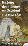 Histoire des femmes en Occident, tome 2: Le Moyen Âge (French Edition) (2262018707) by Duby, Georges