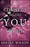 img - for Connect to the YOU Within book / textbook / text book