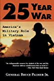 img - for The 25-Year War: America's Military Role in Vietnam book / textbook / text book