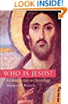 Who Is Jesus?: An Introduction to Chr...
