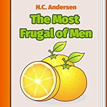 The Most Frugal of Men (       UNABRIDGED) by H. C. Andersen Narrated by Maria Tolkechova