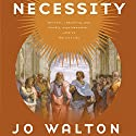 Necessity: Thessaly, Book 3 Audiobook by Jo Walton Narrated by Noah Michael Levine