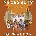 Necessity: Thessaly, Book 3 | Jo Walton