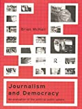 img - for Journalism and Democracy: An Evaluation of the Political Public Sphere book / textbook / text book