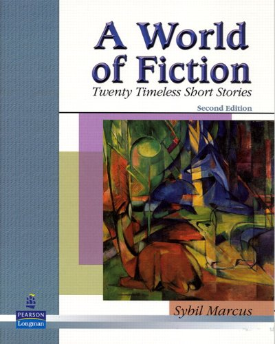 A World of Fiction: Twenty Timeless Short Stories