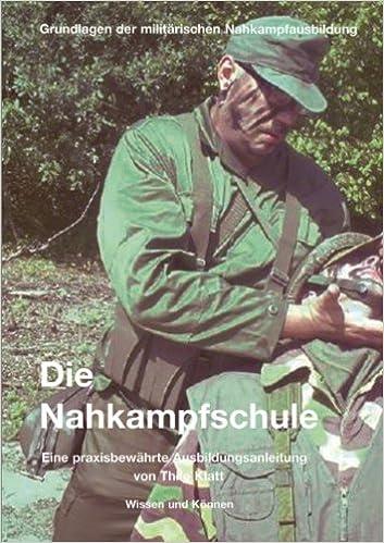 Die Nahkampfschule: Grundlagen Der Militärischen ...