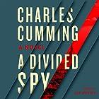 A Divided Spy Hörbuch von Charles Cumming Gesprochen von: Jot Davies