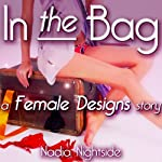 In the Bag: A Female Designs Story (Bimbo Transformation Mind Control) | Nadia Nightside