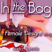 In the Bag: A Female Designs Story (Bimbo Transformation Mind Control) | [Nadia Nightside]
