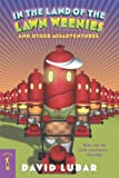In The Land Of The Lawn Weenies (Turtleback School & Library Binding Edition) (Starscape (Prebound)) (0613929306) by Lubar, David