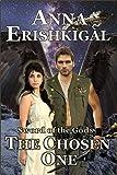 Sword of the Gods: The Chosen One (Sword of the Gods Saga Book 1)