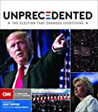 img - for Unprecedented: The Election That Changed Everything book / textbook / text book