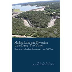 Medina Lake and Diversion Lake Dams-The Vision