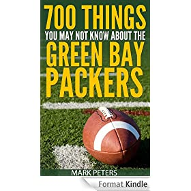 700 Things You May Not Know About The Green Bay Packers (English Edition)