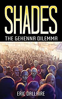 Shades: The Gehenna Dilemma by Eric Dallaire ebook deal