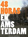 48 Horas en �msterdam (Spanish Edition)
