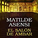 El salón de ámbar [The Amber Lounge] Audiobook by Matilde Asensi Narrated by Rosa López