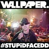 #Stupidfacedd [Explicit]