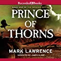 Prince of Thorns (       UNABRIDGED) by Mark Lawrence Narrated by James Clamp