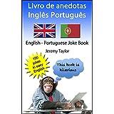 Livro de anedotas Ingl�s Portugu�s: English Portuguese Joke Book (Language Learning Joke Books) (Portuguese Edition)by Jeremy Taylor