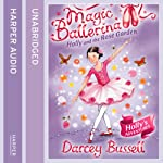 Magic Ballerina (16) - Holly and the Rose Garden | Darcey Bussell