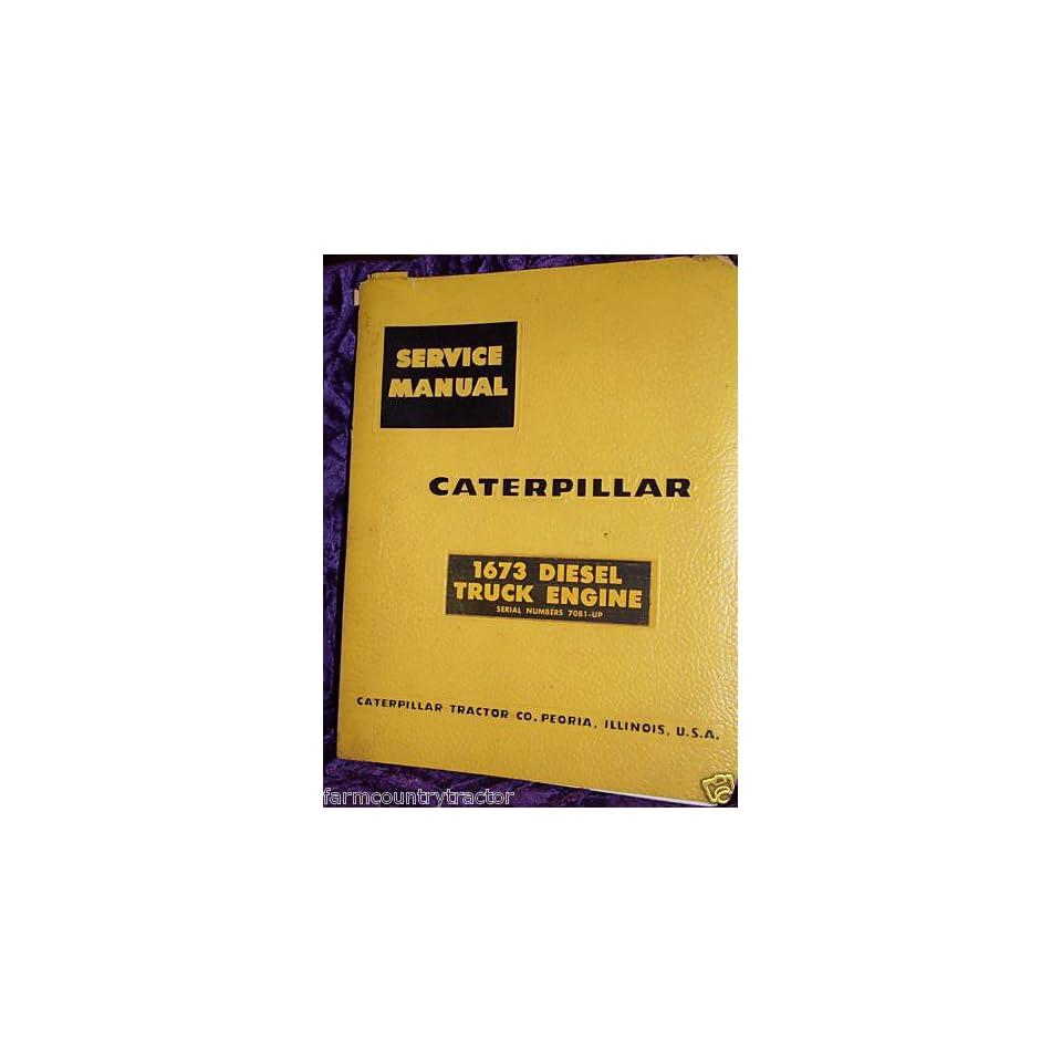 Caterpillar 1673 Truck Engine OEM Service Manual (70B1 Up