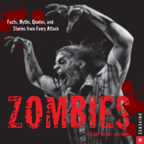 Zombies 2014 Day-to-Day Calendar: Facts, Myths, Quotes, and Stories from Every Attack