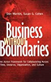 img - for Business Without Boundaries: An Action Framework for Collaborating Across Time, Distance, Organization, and Culture book / textbook / text book